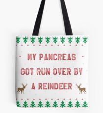My Pancreas Got Run Over By A Reindeer - Funny & Sarcastic Trump Slogan Diabetes Tote Bag
