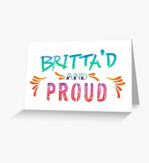 Community: Britta'd & Proud Greeting Card