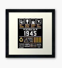 Birthday Gift Ideas - Born In 1945 Framed Print