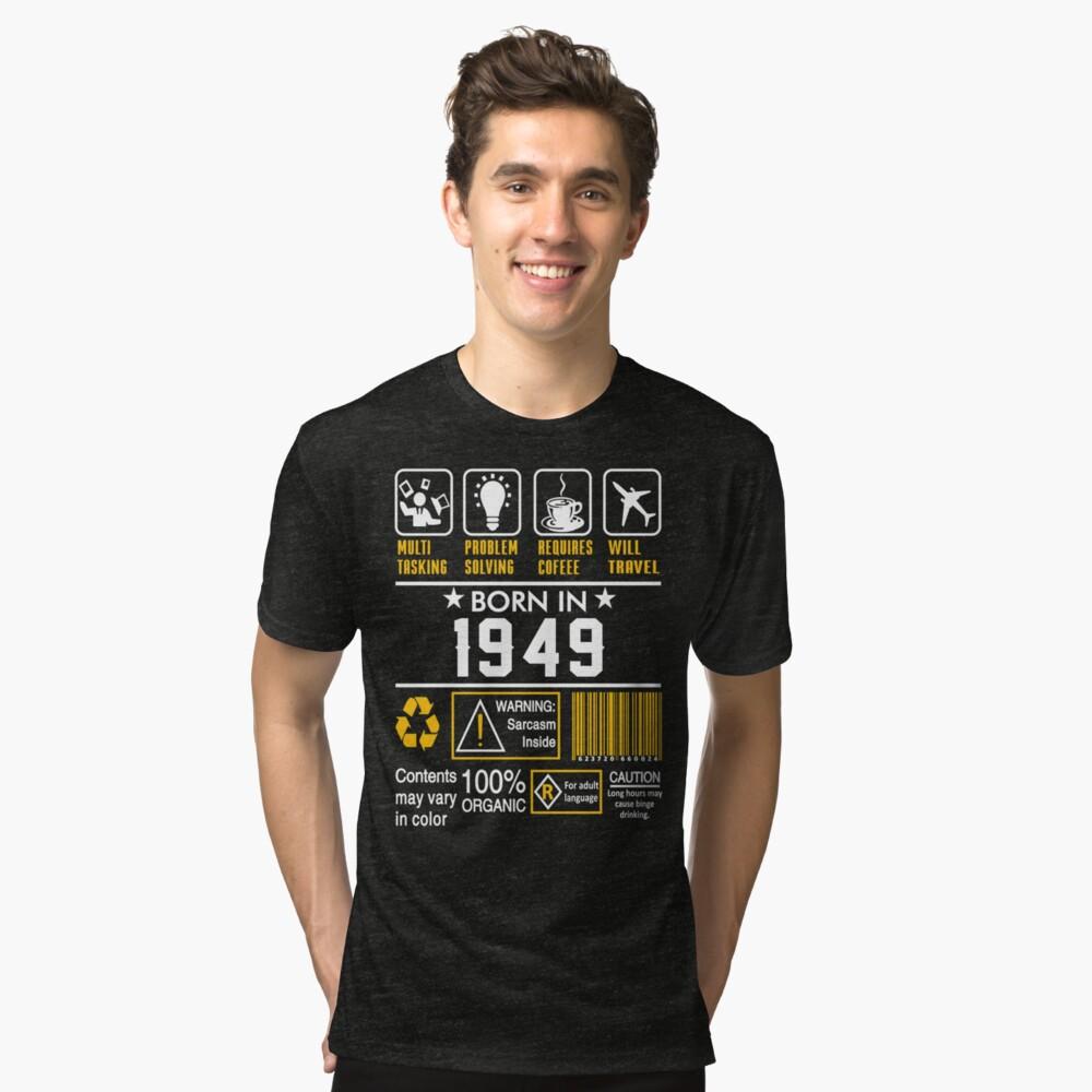 Birthday Gift Ideas - Born In 1949 Tri-blend T-Shirt
