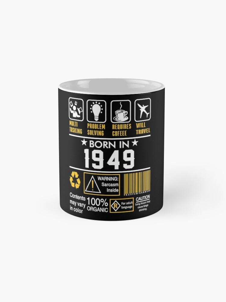 Alternate view of Birthday Gift Ideas - Born In 1949 Mug