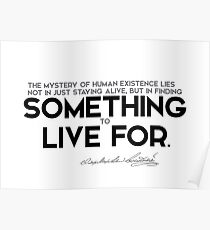 something to live for - fyodor dostoevsky Poster