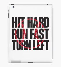 Hit hard, run fast, turn left iPad Case/Skin