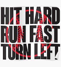 Hit hard, run fast, turn left Poster