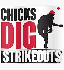 Chicks dig strikeouts Poster