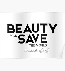 beauty will save the world - fyodor dostoevsky Poster
