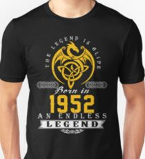 The Legend Is Alive - Born In 1952 Unisex T-Shirt