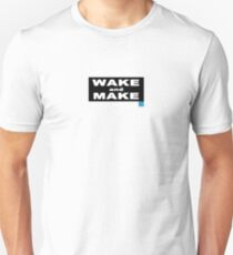 Wake and Make T-shirt Unisex T-Shirt