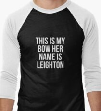 This Is My Bow Her Name Is Leighton T-Shirt Men's Baseball ¾ T-Shirt