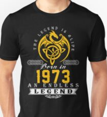 The Legend Is Alive - Born In 1973 Unisex T-Shirt