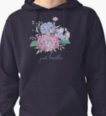 Just Breathe Hydrangeas Pullover Hoodie