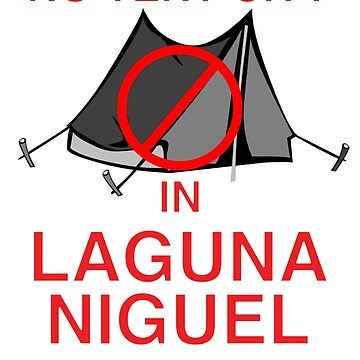 No Tent City in Laguna Niguel, CA Tshirt by jGoDesigns