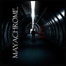 Mayachrome  by mayachrome