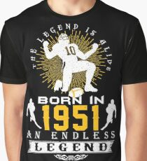 The 'Football' Legend Is Alive - Born In 1951 Graphic T-Shirt