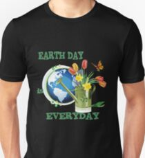 Earth day is everyday Unisex T-Shirt