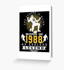 The 'Football' Legend Is Alive - Born In 1988 Greeting Card