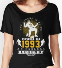The 'Football' Legend Is Alive - Born In 1993 Women's Relaxed Fit T-Shirt
