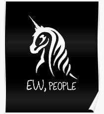 Ew, People - Unicorn Poster