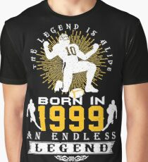 The 'Football' Legend Is Alive - Born In 1999 Graphic T-Shirt