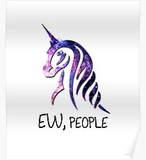 Ew, People - Be a Unicor Poster