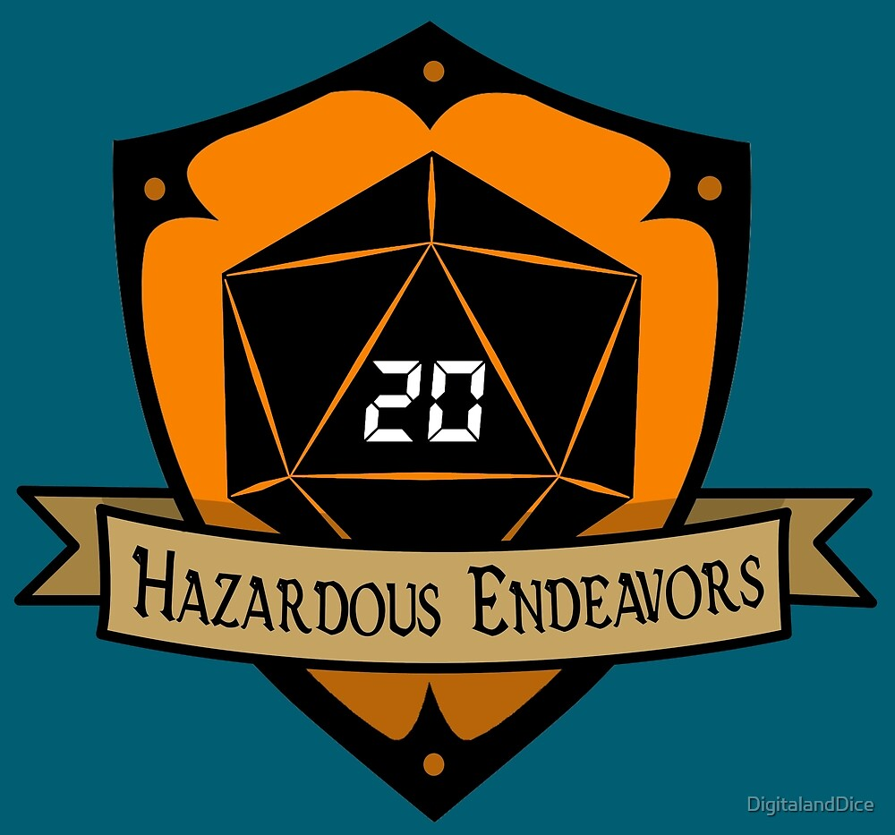 Hazardous Endeavors by DigitalandDice