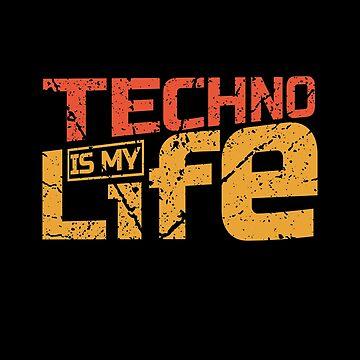 Techno Is My Life Design for Raver EDM Trap House Music Fan by rainydaysstudio