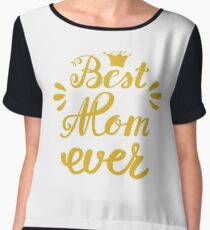 Best Mom Ever - Mother's Day Chiffon Top