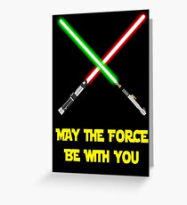 May the force be with you-star wars fanart Greeting Card