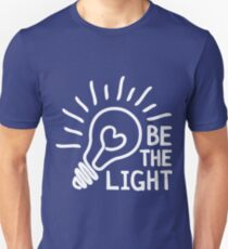 Be The Light T-shirt, Phone Cases And Other Gifts Unisex T-Shirt