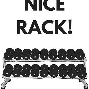 Workout Pun - Nice Rack!  Funny Workout Design by LolaAndJenny