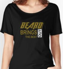 Beard Brings Out The Best Women's Relaxed Fit T-Shirt