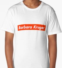Barbara Kruger- the original supreme  Long T-Shirt