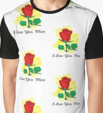 I love You Mom - Flower Red Rose Quote Mug for Mother's Day Graphic T-Shirt