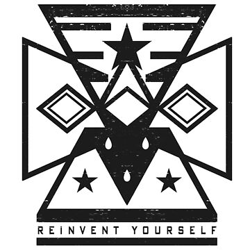 Reinvent Yourself by ddtk