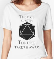 The Dice Giveth(Black) Women's Relaxed Fit T-Shirt