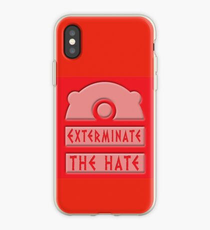 Exterminate the hate! iPhone Case