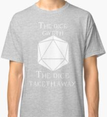 The Dice Giveth(White) Classic T-Shirt