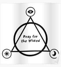 PRAY FOR THE WICKED ! Poster