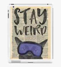 Stay Weird feat. Quill the Cat iPad Case/Skin