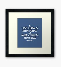 Be Curious About Ideas Quote - Marie Curie Framed Print