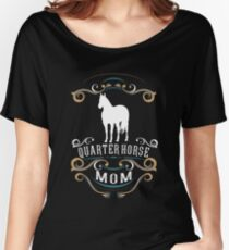 Quarter Horse Mom | NickerStickers on Redbubble Women's Relaxed Fit T-Shirt