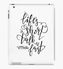 Life's short, talk fast iPad Case/Skin