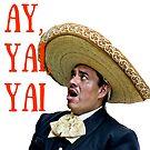 Ay, Yai, Yai Shirt by Erinelizacotter