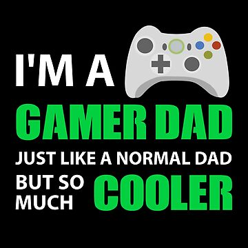I'm A Gamer Dad - Cool Gaming Dad Father by TheMinimalist