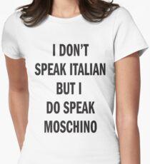 I DON'T SPEAK ITALIAN, SPEAK MOSCHINO T-Shirt