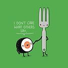 Sushi doesn't care by Andres Colmenares
