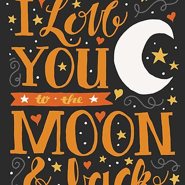 I Love You to the Moon and Back in Orange and Grey by latheandquill