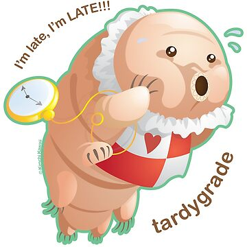 Running Late Punny Tardigrade by kimchikawaii