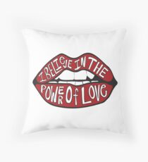 I BELIEVE IN THE POWER OF LOVE Throw Pillow