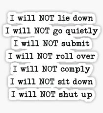 I will NOT lie down Sticker